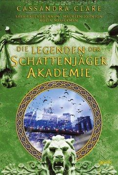 Legenden der Schattenjäger-Akademie Bd.1-10 (eBook, ePUB) - Brennan, Sarah Rees; Clare, Cassandra; Johnson, Maureen; Wasserman, Robin