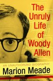 The Unruly Life of Woody Allen (eBook, ePUB)