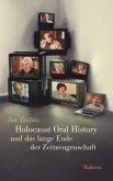 Holocaust Oral History und das lange Ende der Zeitzeugenschaft (eBook, PDF)