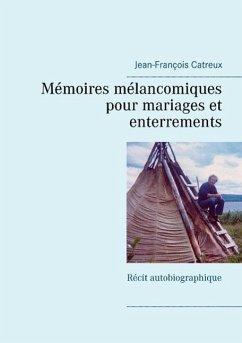 Mémoires mélancomiques pour mariages et enterrements