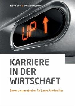 Karriere in der Wirtschaft - Scheidtweiler, Nicolas; Buch, Steffen