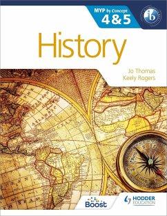 History for the IB MYP 4 & 5 - Thomas, Jo; Rogers, Keely