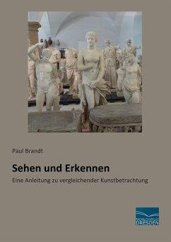 Sehen und Erkennen - Brandt, Paul