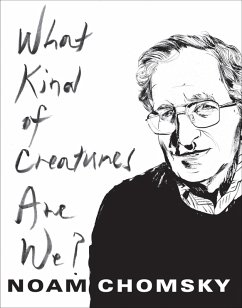 What Kind of Creatures Are We? (eBook, ePUB) - Chomsky, Noam