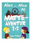 Alex och Alice på matteäventyr 2x2 (eBook, ePUB)