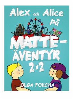 Alex och Alice på matteäventyr 2x2 (eBook, ePUB) - Fokcha, Olga