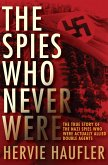 The Spies Who Never Were (eBook, ePUB)