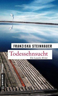 Todessehnsucht (eBook, ePUB) - Steinhauer, Franziska