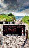 Wer mordet schon auf Sylt? (eBook, ePUB)