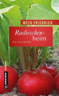 Radieschenheim (eBook, ePUB) - Friedrich, Meta