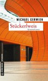 Stückerlweis / Exkommissar Max Raintaler Bd.10 (eBook, ePUB)