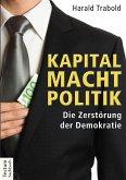 Kapital Macht Politik (eBook, ePUB)