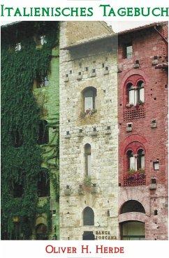 Italienisches Tagebuch (eBook, ePUB) - Herde, Oliver H.