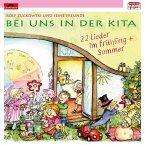 Bei uns in der Kita - 22 Lieder Frühling & Sommer, 1 Audio-CD