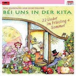 Bei uns in der Kita - 22 Lieder Frühling & Sommer, 1 Audio-CD - Zuckowski, Rolf