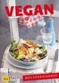 Vegan kochen & backen - Wochenkalender 2017