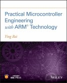 Practical Microcontroller Engineering with ARM- Technology (eBook, ePUB)