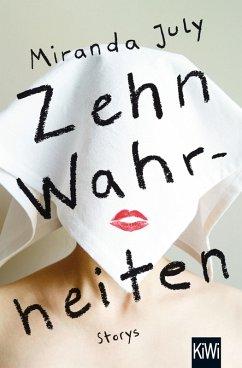 Zehn Wahrheiten (eBook, ePUB) - July, Miranda