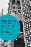 Inheriting Walter Benjamin (eBook, ePUB)