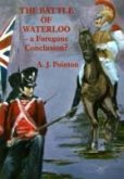 The Battle of Waterloo - A Foregone Conclusion?