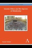 Islamic Ethos and the Specter of Modernity (eBook, ePUB)