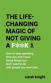 The Life-Changing Magic of Not Giving a F**k (eBook, ePUB)