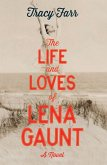 The Life and Loves of Lena Gaunt (eBook, ePUB)