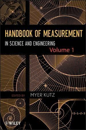 Handbook of Measurement in Science and Engineering, Volume 1 (eBook, PDF)