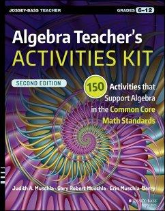 Algebra Teacher's Activities Kit (eBook, ePUB) - Muschla, Judith A.; Muschla, Gary Robert; Muschla-Berry, Erin