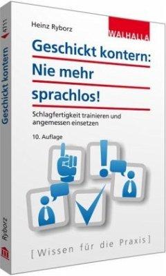 Geschickt kontern: Nie mehr sprachlos! - Ryborz, Heinz
