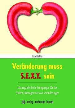 Veränderung muss S.E.X.Y. sein! - Küchler, Tom