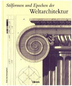 Stilformen und Epochen der Weltarchitektur - Cole, Emily