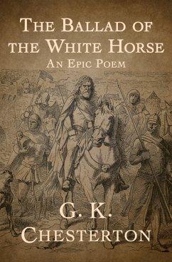 The Ballad of the White Horse (eBook, ePUB) - Chesterton, G. K; Chesterton, G. K.