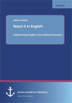 Teach it in English! Implementing English in the Political Classroom (eBook, PDF) - Franke, Janine