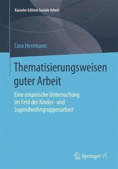 Thematisierungsweisen guter Arbeit - Herrmann, Cora