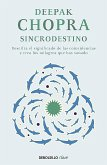 Sincrodestino / The Spontaneus Fulfillment of Desire: Harnessing the Infinite Po Wer of Coincidence