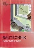 Fachmathematik Bautechnik, mit Formelsammlung