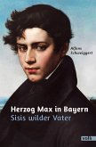 Herzog Max in Bayern