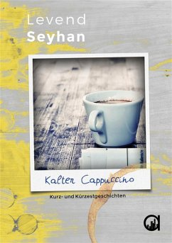 Kalter Cappuccino (eBook, ePUB) - Seyhan, Levend