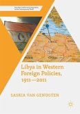 Libya in Western Foreign Policies, 1911-2011