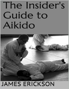 The Insider's Guide to Aikido (eBook, ePUB) - Erickson, James