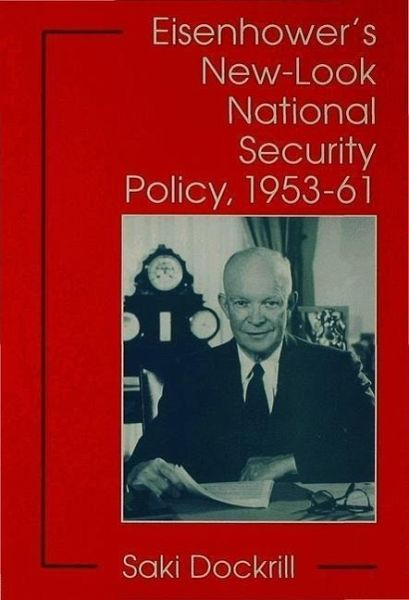 Eisenhower's New-Look National Security Policy, 1953–61