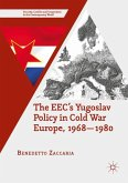 The EEC's Yugoslav Policy in Cold War Europe, 1968-1980