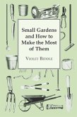 Small Gardens and How to Make the Most of Them (eBook, ePUB)
