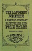 The Laughing Prince; A Book of Jugoslav Fairy Tales and Folk Tales (eBook, ePUB)