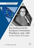 Roy Jenkins and the European Commission Presidency, 1976 -1980