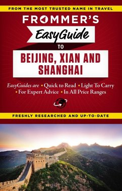 Frommer's EasyGuide to Beijing, Xian and Shanghai (eBook, ePUB) - Bond, Graham