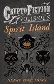 Spirit Island (Cryptofiction Classics - Weird Tales of Strange Creatures) (eBook, ePUB)