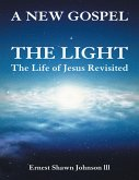 The Light: The Life of Jesus Revisited (eBook, ePUB)