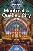 Lonely Planet Montreal & Quebec City (eBook, ePUB)